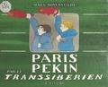 Agnès Rosenstiehl et Pierre Rosenstiehl - Paris-Pékin par le Transsibérien.