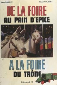 Agnès Rosolen et Lionel Mouraux - De la foire au pain d'épice à la foire du Trône.