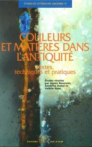 Agnès Rouveret et Sandrine Dubel - Couleurs et matières dans l'Antiquité - Textes, techniques et pratiques.