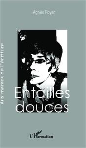 Agnès Royer - Entailles douces.