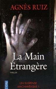 Agnès Ruiz - La main étrangère.