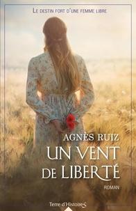 Agnès Ruiz - Un vent de liberté.