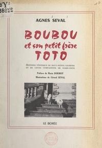 Agnès Seval et Gérard Seval - Boubou et son petit frère Toto - Histoire véridique de deux petits cochons et de leurs compagnons de basse-cour.