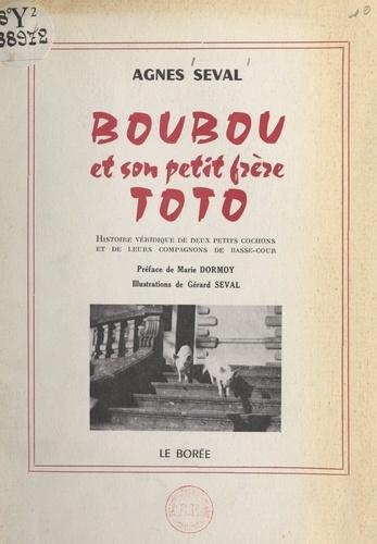 Boubou et son petit frère Toto. Histoire véridique de deux petits cochons et de leurs compagnons de basse-cour