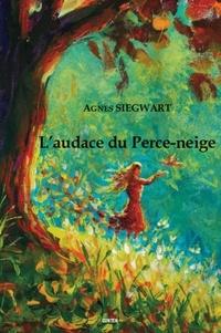 Agnès Siegwart - L'audace du perce-neige.