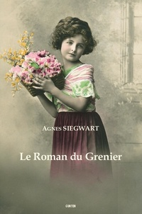 Agnès Siegwart - Le Roman du Grenier.