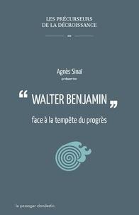 Agnès Sinaï - Walter Benjamin face à la tempête du progrès.