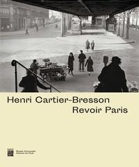 Agnès Sire et Anne de Mondenard - Henri Cartier-Bresson - Revoir Paris.
