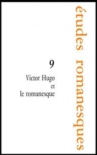 Agnès Spiquel - Victor Hugo et le romanesque.