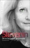 Agnès Stevenin - De la douleur à la douceur - Transmutation.