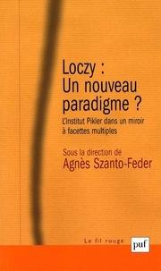 Agnès Szanto-Feder - Loczy : un nouveau paradigme ? - L'Institut Pikler dans un miroir à facettes multiples.