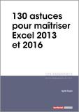 Agnès Taupin - 130 astuces pour maîtriser Excel 2013 et 2016.