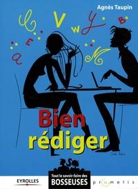 Agnès Taupin - Bien rédiger.