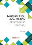 Agnès Taupin - Maîtriser Excel 2007 et 2010 - 110 formules et fonctions.