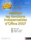 Agnès Taupin - Maîtriser les fonctions indispensables d'Office 2007.