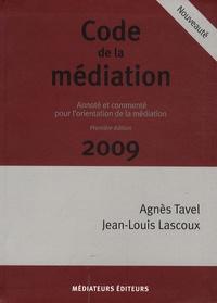 Agnès Tavel et Jean-Louis Lascoux - Code de la médiation - Annoté et commenté pour l'orientation de la médiation.
