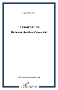 Agnès Traverse - Le projet soleil - Chronique et analyse d'un combat.