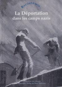 Agnès Triebel - Raconte-moi... La Déportation dans les camps nazis.