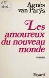 Agnès Van Parys - Les Amoureux du nouveau monde.