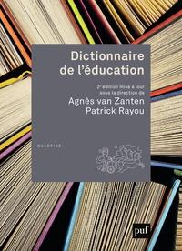 Agnès Van Zanten et Patrick Rayou - Dictionnaire de l'éducation.