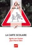 Agnès Van Zanten et Jean-Pierre Obin - La carte scolaire.