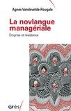 Agnès Vandevelde-Rougale - La novlangue managériale - Emprise et résistance.