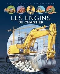 Agnès Vandewiele et Jacques Dayan - Les engins de chantier.