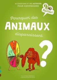 Agnès Vandewiele et Marie de Monti - Pourquoi des animaux disparaissent ?.