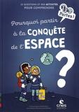 Agnès Vandewiele - Pourquoi partir à la conquête de l'espace ?.