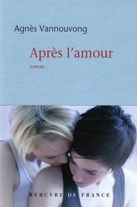 Agnès Vannouvong - Après l'amour.