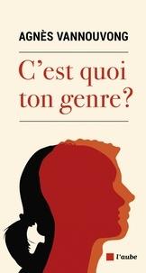 Agnès Vannouvong - C'est quoi ton genre ?.