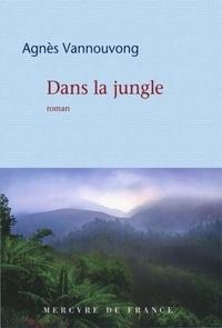 Agnès Vannouvong - Dans la jungle.