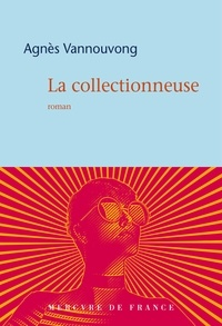 Agnès Vannouvong - La collectionneuse.