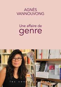 Agnès Vannouvong - Une affaire de genre.
