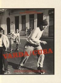 Agnès Varda et Clément Chéroux - Varda/Cuba.