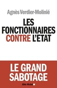 Agnès Verdier-Moliné et Agnès Verdier-Molinié - Les Fonctionnaires contre l'Etat.