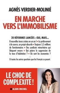 Agnès Verdier-Molinié - En marche vers l immobilisme.