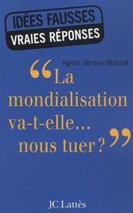 Agnès Verdier-Molinié - La mondialisation va-t-elle... nous tuer ?.