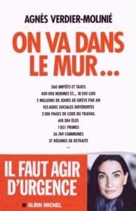 Agnès Verdier-Molinié - On va dans le mur....