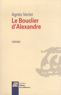 Agnès Verlet - Le bouclier d'Alexandre.
