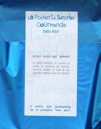 La Pochette Surprise Gourmande Bleu azur - Pour ceux qui aiment le soleil brûlant, le risotto al onda, le Jambon de Parme, laccent italien, le Sud et les grandes tablées sous les oliviers.pdf