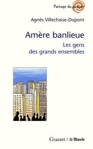 Agnès Villechaise-Dupont - Amère banlieue.