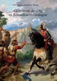 La croisade de 1285 en Roussillon et Catalogne - Agnès Vinas pdf epub