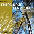 Agnès Vincent et Marion Blangenois - Entre nous les arbres - Ou comment, entre terre et ciel, habitants et artistes occupèrent  joyeusement le parc des Olivettes.