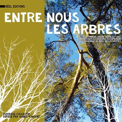 Entre nous les arbres. Ou comment, entre terre et ciel, habitants et artistes occupèrent  joyeusement le parc des Olivettes