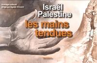 Agnès Vincent - Israël-Palestine, les mains tendues - 13 cahiers.