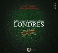 Agnès Yobregat et Francisco Dussourd - Londres - Petits voyages & Grandes histoires.