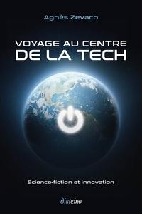 Agnès Zevaco - Voyage au centre de la tech - Science-fiction et innovation.