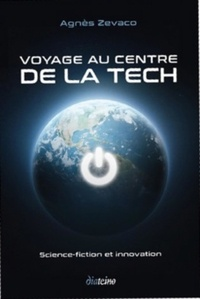 Agnès Zevaco - Voyage au centre de la tech - Science-Fiction et innovation.