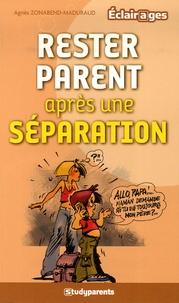 Agnès Zonabend - Rester parent après une séparation.